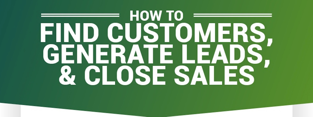 how to find customers generate leads close sales