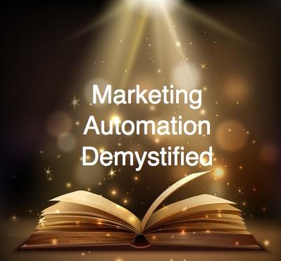 Marketing Automation Demystified